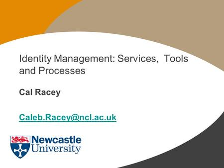 Identity Management: Services, Tools and Processes Cal Racey