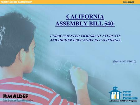 CALIFORNIA ASSEMBLY BILL 540: UNDOCUMENTED IMMIGRANT STUDENTS AND HIGHER EDUCATION IN CALIFORNIA (last rev'd 11/16/10)
