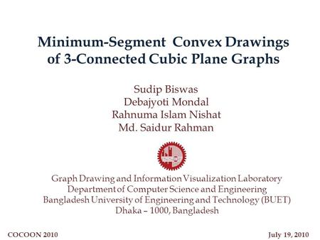 Minimum-Segment Convex Drawings of 3-Connected Cubic Plane Graphs Sudip Biswas Debajyoti Mondal Rahnuma Islam Nishat Md. Saidur Rahman Graph Drawing and.