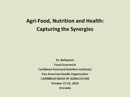 Agri-Food, Nutrition and Health: Capturing the Synergies
