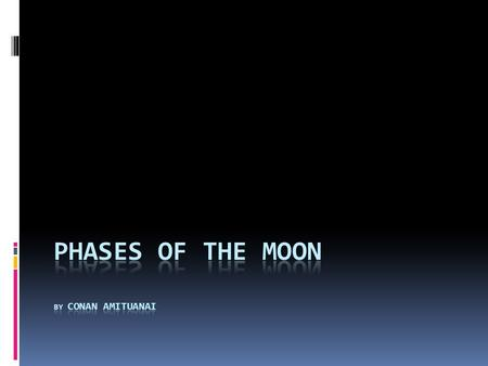 Phases of the moon by Conan Amituanai