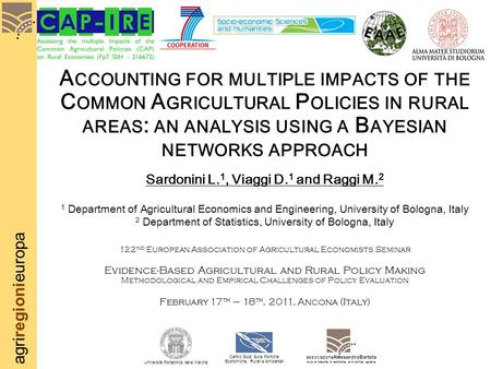 Agriregionieuropa A CCOUNTING FOR MULTIPLE IMPACTS OF THE C OMMON A GRICULTURAL P OLICIES IN RURAL AREAS : AN ANALYSIS USING A B AYESIAN NETWORKS APPROACH.