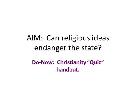 AIM: Can religious ideas endanger the state?