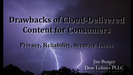 Drawbacks of Cloud-Delivered Content for Consumers.