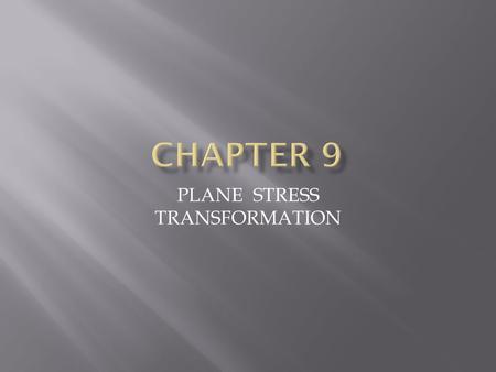 PLANE STRESS TRANSFORMATION. 2 Derive equations for transforming stress components between coordinate systems of different orientation Use derived equations.