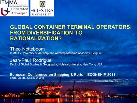 The Charthouse Group GLOBAL CONTAINER TERMINAL OPERATORS: FROM DIVERSIFICATION TO RATIONALIZATION? GLOBAL CONTAINER TERMINAL OPERATORS: FROM DIVERSIFICATION.