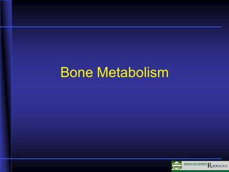 Bone Metabolism In this segment we are going to be talking about problems with bone metabolism that can be read identified and evaluated by imaging.