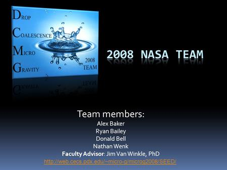 Team members: Alex Baker Ryan Bailey Donald Bell Nathan Wenk Faculty Advisor: Jim Van Winkle, PhD