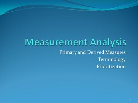 Primary and Derived Measures Terminology Prioritization 1.
