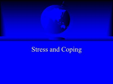 Stress and Coping Overview F Causes of Stress F Effects of Stress F Stress Mediators F Stress and Mental Illness.