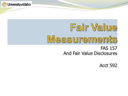 FAS 157 And Fair Value Disclosures Acct 592. Materials & Labor Markets Manu- facturer Wholesale Market Dealer Retail Market Consumer 2 nd Hand Market.