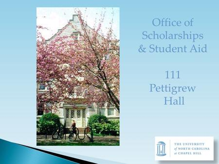 Office of Scholarships & Student Aid 111 Pettigrew Hall.