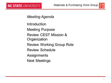 1 Meeting Agenda Introduction Meeting Purpose Review CEST Mission & Organization Review Working Group Role Review Schedule Assignments Next Meetings Materials.