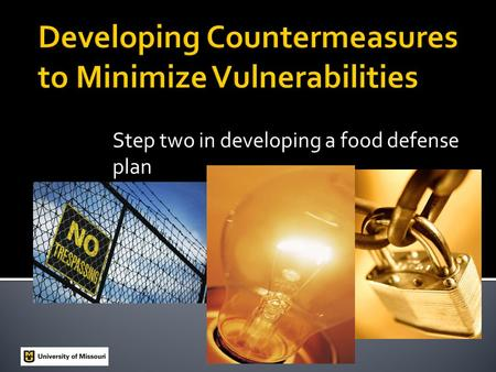 Step two in developing a food defense plan.  In 1984, members of an Oregon cult intentionally contaminated restaurant salad bars with Salmonella bacteria.