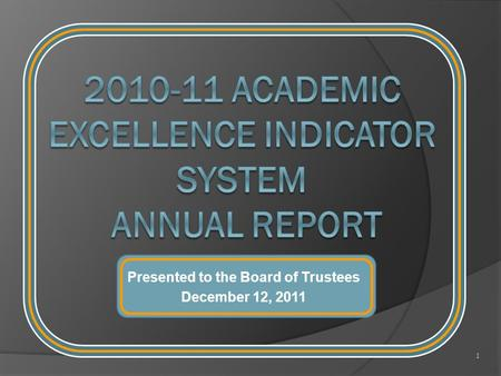 Presented to the Board of Trustees December 12, 2011 1.