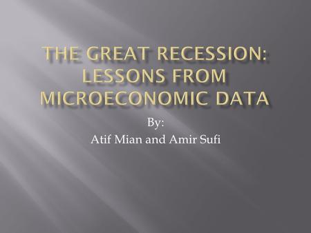 By: Atif Mian and Amir Sufi.  Economic Crises, while undesirable, provide unique opportunities to test and further understand economic theory.  From.