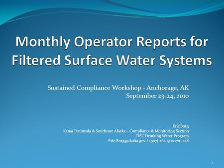 Sustained Compliance Workshop - Anchorage, AK September 23-24, 2010 Eric Burg Kenai Peninsula & Southeast Alaska – Compliance & Monitoring Section DEC.