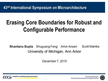 University of Michigan Electrical Engineering and Computer Science University of Michigan Electrical Engineering and Computer Science Erasing Core Boundaries.