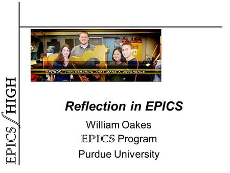 Reflection in EPICS William Oakes EPICS Program Purdue University.