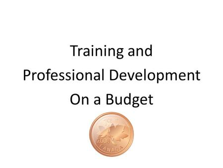 Training and Professional Development On a Budget.