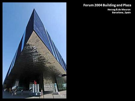 Forum 2004 Building and Plaza Herzog & de Meuron Barcelona, Spain Pic 1.