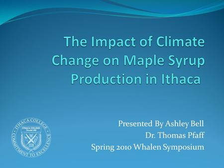 Presented By Ashley Bell Dr. Thomas Pfaff Spring 2010 Whalen Symposium.