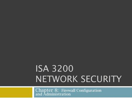 Chapter 8: Firewall Configuration and Administration