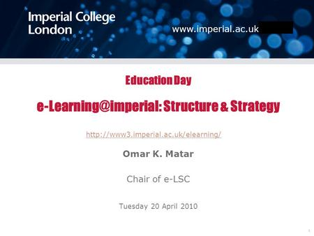 1 Education Day Structure & Strategy Omar K. Matar Chair of e-LSC Tuesday 20 April 2010