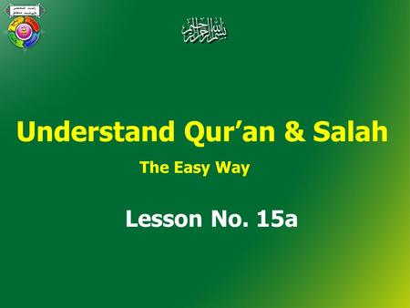 Understand Qur'an & Salah The Easy Way Lesson No. 15a.