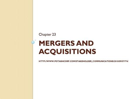 MERGERS AND ACQUISITIONS  Chapter 23.