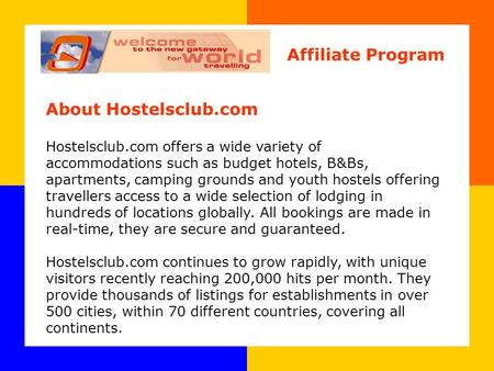 About Hostelsclub.com Hostelsclub.com offers a wide variety of accommodations such as budget hotels, B&Bs, apartments, camping grounds and youth hostels.