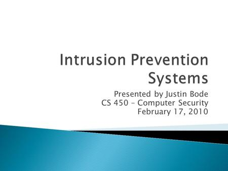 Presented by Justin Bode CS 450 – Computer Security February 17, 2010.