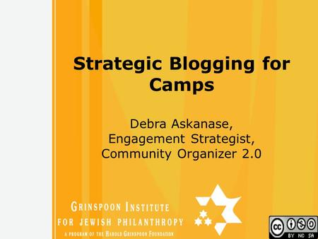 Free Powerpoint Templates 1 Strategic Blogging for Camps Debra Askanase, Engagement Strategist, Community Organizer 2.0.