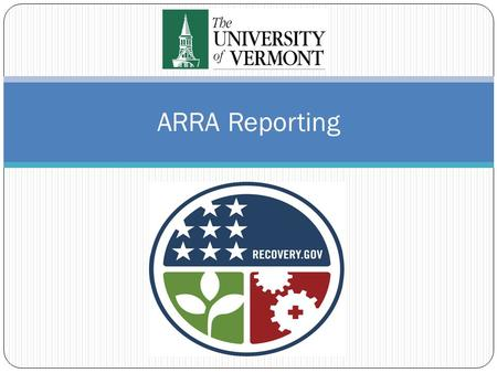 ARRA Reporting. American Recovery and Reinvestment Act (ARRA) Passed by Congress in early 2009 to stimulate the economy Main objectives of act Job preservation.