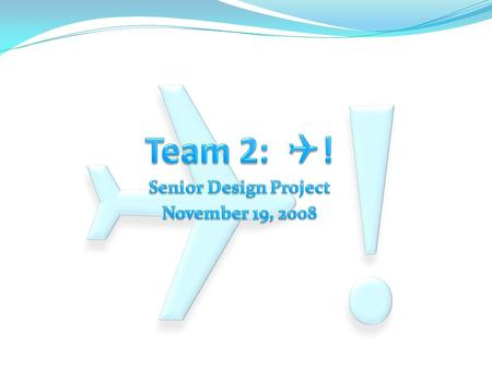 Outline Our Project Design Schedule Outline Our Project Team Members Project Summary Applications Design Schedule.