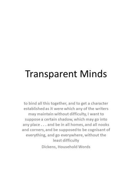 Transparent Minds to bind all this together, and to get a character established as it were which any of the writers may maintain without difficulty, I.
