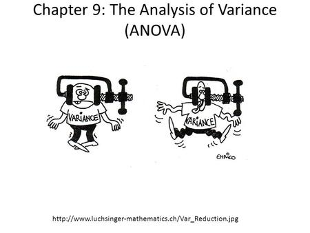 Chapter 9: The Analysis of Variance (ANOVA)