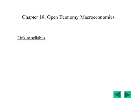 Chapter 18. Open Economy Macroeconomics Link to syllabus.