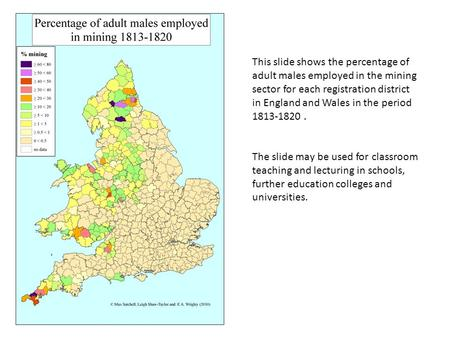 This slide shows the percentage of adult males employed in the mining sector for each registration district in England and Wales in the period 1813-1820.