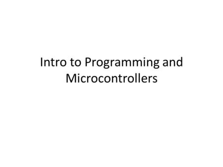 Intro to Programming and Microcontrollers. Activity Group into pairs and sit back-to-back. Pick one person who is going to draw. The other person will.