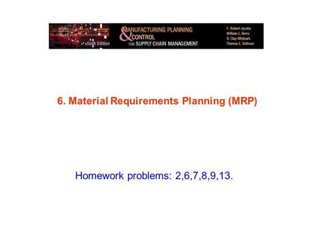 6. Material Requirements Planning (MRP)