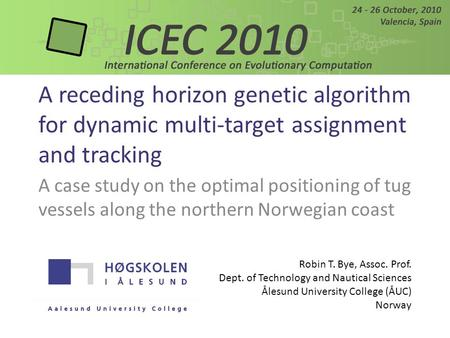 A receding horizon genetic algorithm for dynamic multi-target assignment and tracking A case study on the optimal positioning of tug vessels along the.