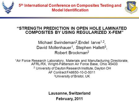 """STRENGTH PREDICTION IN OPEN HOLE LAMINATED COMPOSITES BY USING REGULARIZED X-FEM"" Michael Swindeman 2,Endel Iarve 1,2, David Mollenhauer 1, Stephen Hallett."