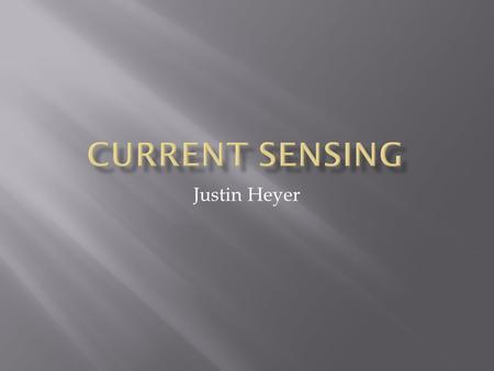 Justin Heyer. CURRENT SENSING RESISTOR HALL EFFECT BASED LINEAR CURRENT SENSOR Vcc+