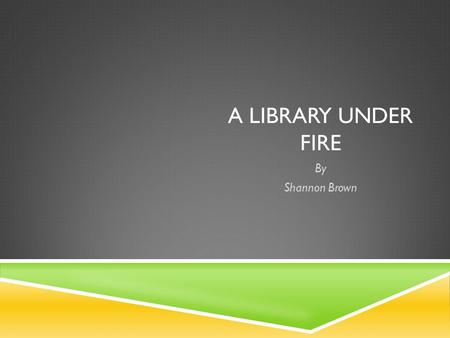 A LIBRARY UNDER FIRE By Shannon Brown. HOTALING V. CHURCH OF JESUS CHRIST OF LATTER-DAY SAINTS  Plaintiff – Hotaling  Defendant – Church of Jesus Christ.