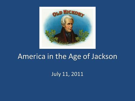 America in the Age of Jackson July 11, 2011. War of 1812 (1812-15) Why war? Why war? Henry Clay and the War Hawks Henry Clay and the War Hawks 12/24/14: