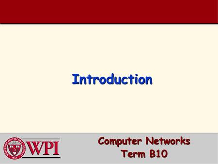 IntroductionIntroduction Computer Networks Term B10.