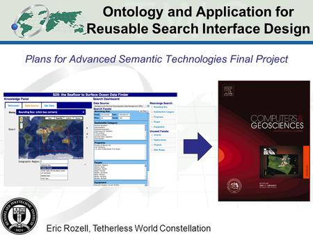 Ontology and Application for Reusable Search Interface Design Plans for Advanced Semantic Technologies Final Project Eric Rozell, Tetherless World Constellation.