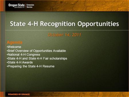 State 4-H Recognition Opportunities October 14, 2011 Agenda Welcome Brief Overview of Opportunities Available National 4-H Congress State 4-H and State.