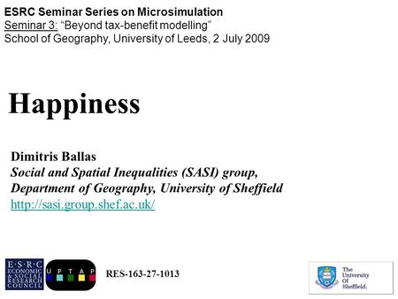 Happiness Dimitris Ballas Social and Spatial Inequalities (SASI) group, Department of Geography, University of Sheffield